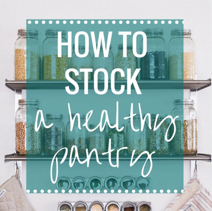 How to Stock a Healthy Pantry (plant-based, vegan, gluten-free)