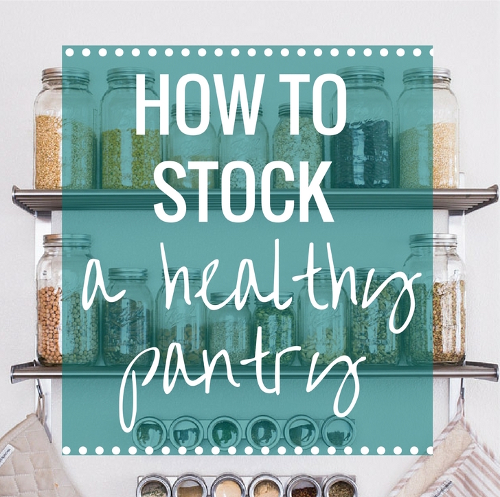 8a630730c40 How to Stock a Healthy Pantry - Making Thyme for Health